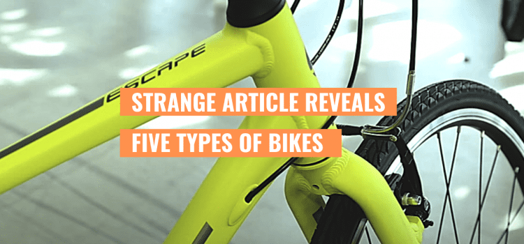 I'm Surprised ! Did You Mean to Miss These Five Types of Bikes ?